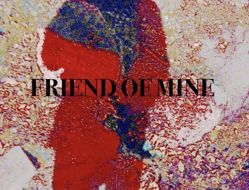 FRIEND OF MINE: A POEM